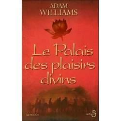 LIVRE LE PALAIS DES PLAISIRS DIVINS - ADAM WILLIAMS