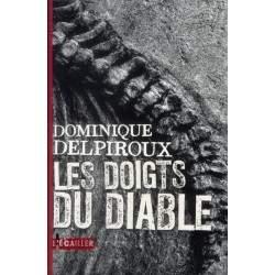 LES DOIGTS DU DIABLE PAR DOMINIQUE DELPIROUX