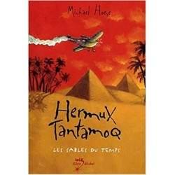 HERMUX TANTAMOQ LES SABLES DU TEMPS PAR MICHAEL HOEYE